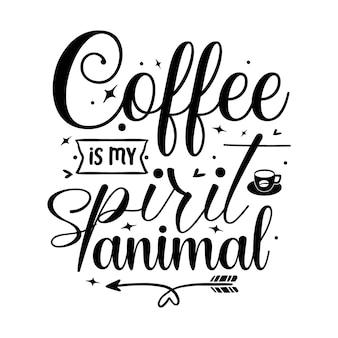Koffie is mijn geestdier typografie premium vector design-offertesjabloon
