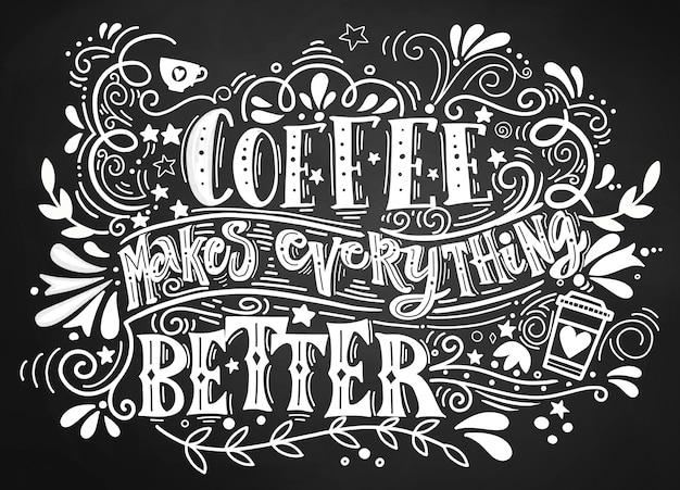 Koffie maakt alles beter citaat belettering