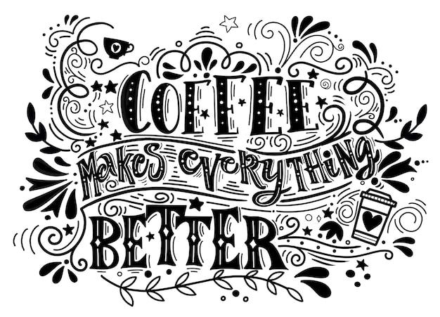 Koffie maakt alles beter citaat