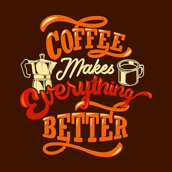Koffie maakt alles beter. koffie gezegden & citaten