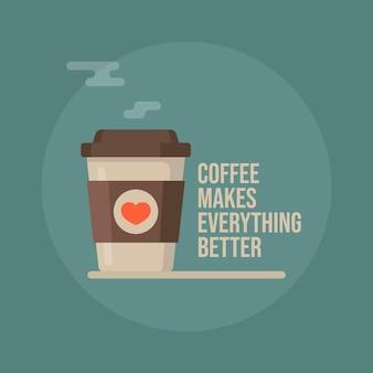 Koffie maakt alles beter. koffiekopje illustratie.
