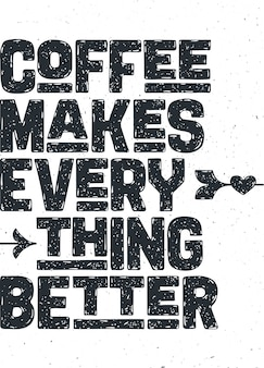 Koffie. poster met handgetekende letters coffee - makes everything better