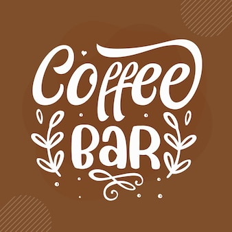 Koffiebar ontwerp met koffiecitaten premium vector