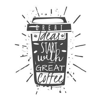Koffiekopje met opschrift: geweldige ideeën beginnen met geweldige koffie