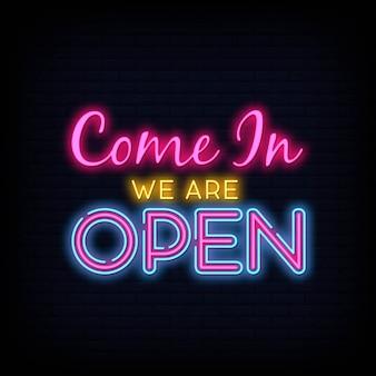 Kom binnen we zijn open neon teken ontwerpsjabloon
