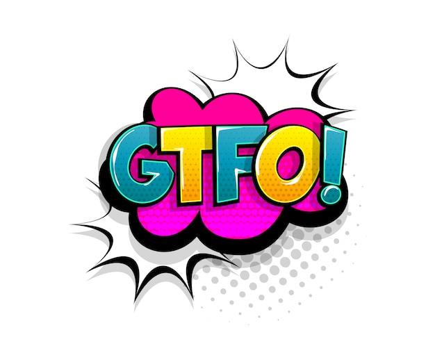 Komische tekst gtfo-tekstballon pop-art stijl