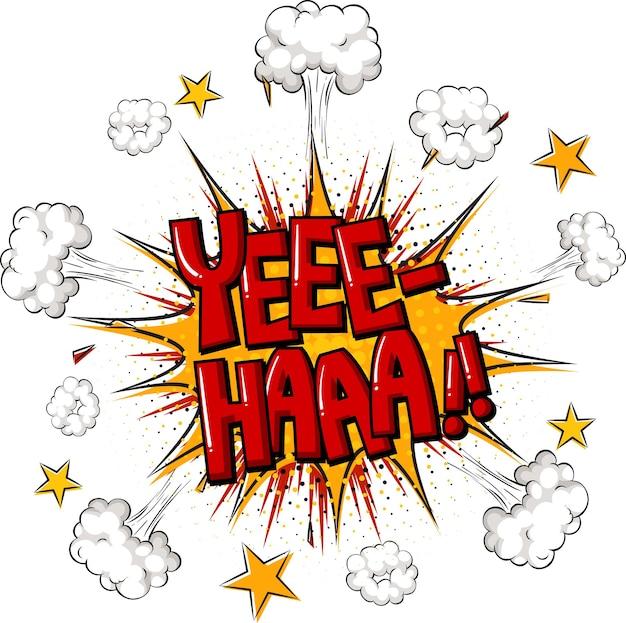 Komische tekstballon met yee-haa-tekst