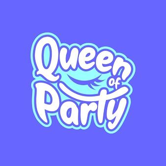 Koningin van partij citaat belettering typografie
