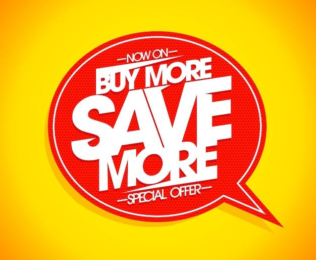 Koop meer, bespaar meer tekstballonposterconcept