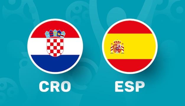 Kroatië vs spanje ronde van 16 wedstrijd, europees kampioenschap voetbal 2020 vectorillustratie. voetbal 2020 kampioenschapswedstrijd versus teams intro sport achtergrond