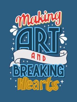 Kunst maken en harten typografie vector ontwerpsjabloon breken