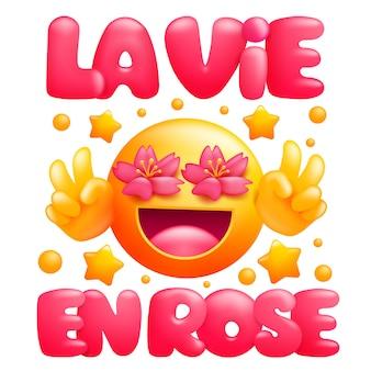 La vie en rose. leven in roze kleur zin. gele emoji stripfiguur met bloemogen