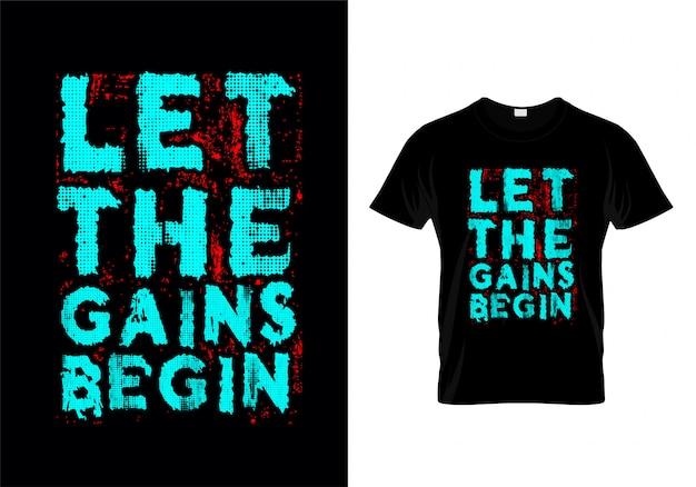Laat de aanwinsten met de vector van het ontwerp van de t-shirt van het typografie beginnen