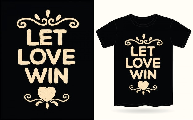 Laat liefde hand getekende typografie voor t-shirt winnen