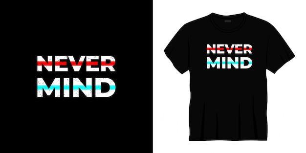 Laat maar typografie t-shirt design.