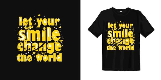 Laat uw glimlach het ontwerp van de wereldt-shirt veranderen