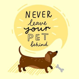 Laat uw huisdier nooit achter concept