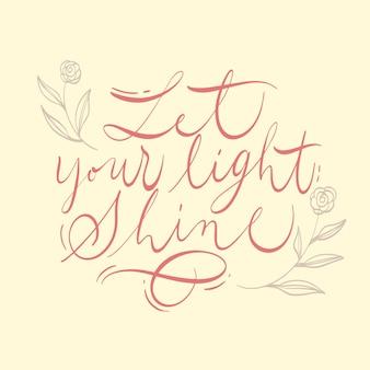 Laat uw licht schijnen citaat belettering