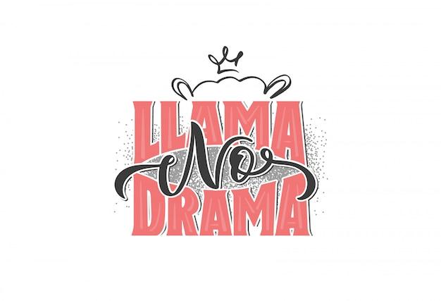 Lama no drama-logo voor meisjes, hand getrokken belettering samenstelling geïsoleerd, illustratie