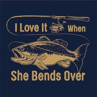 Largemouth bass vissen met hengel en typografie ik vind het geweldig als ze voorover buigt