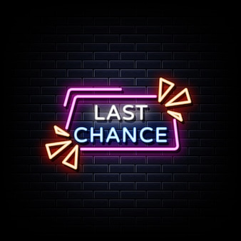 Last chance neon signs style text