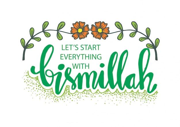 Laten we alles beginnen met bismillah