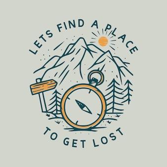 Laten we een plek zoeken om te verdwalen met kompas en vintage bergillustratie