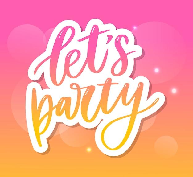 Laten we feesten, belettering