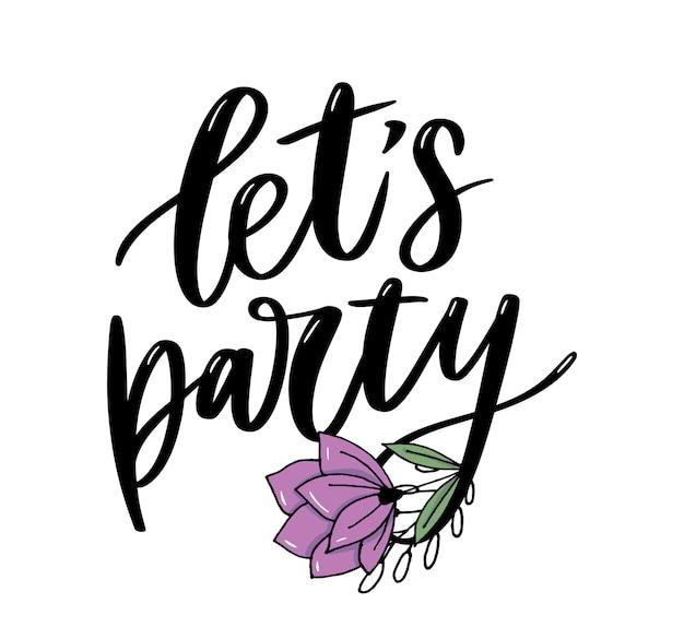 Laten we feesten. inspirerende belettering.