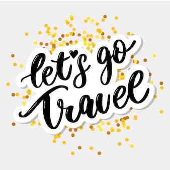 Laten we gaan reizen belettering.
