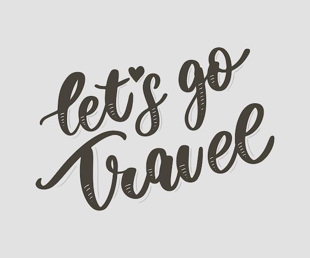 Laten we gaan reizen belettering