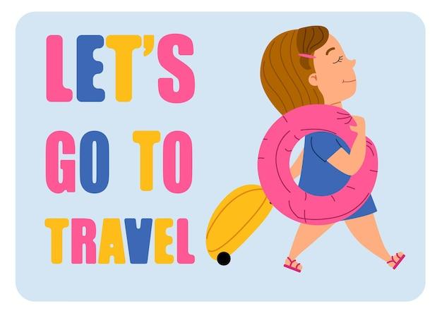 Laten we gaan reizen. een schattig meisje komt met een koffer en een roze zwemcirkel. vectorillustratie in een vlakke stijl op een witte geïsoleerde achtergrond.