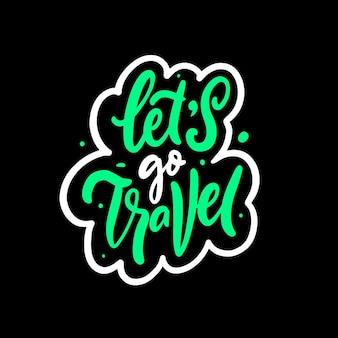 Laten we gaan reizen hand getekend kleurrijke belettering avontuur zin vector illustratie