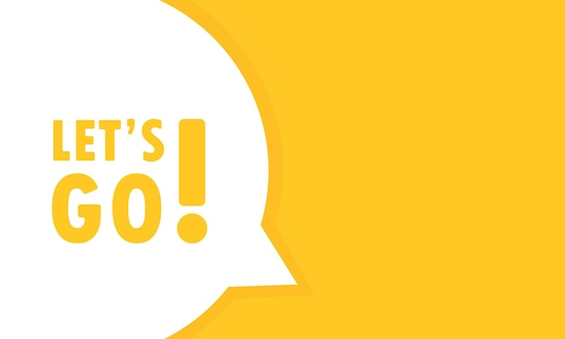 Laten we gaan tekstballon banner. kan worden gebruikt voor zaken, marketing en reclame. vectoreps 10. geïsoleerd op witte achtergrond.