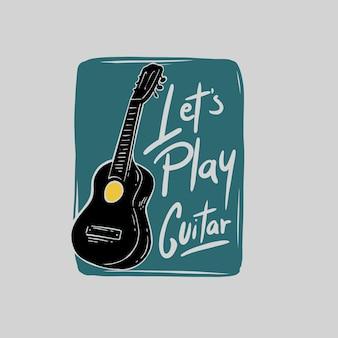 Laten we gitaar spelen citaten illustratie
