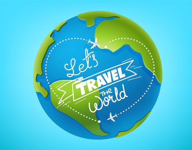 Laten we het wereldconcept reizen. belettering inscriptie
