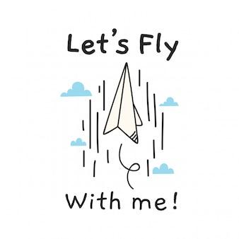 Laten we met mij citaat met papieren vliegtuigje vliegen