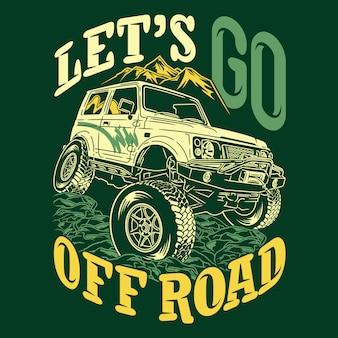 Laten we off-road gaan en quotes avontuurlijk verkennen zeggen