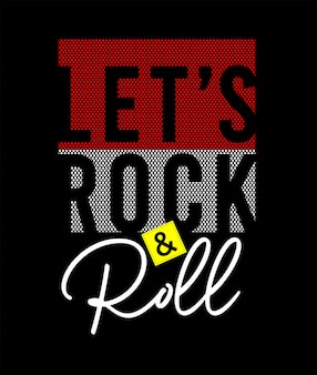 Laten we rock and roll typografie voor print t-shirt