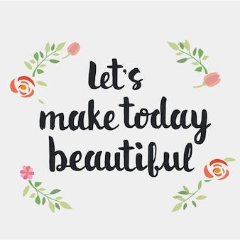 Laten we vandaag mooie handbelettering kalligrafisch maken