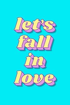 Laten we verliefd worden op retro vetgedrukte liefde thema lettertype stijl illustratie