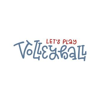 Laten we volleyballen belettering offerte banner voor sport uitnodiging kalligrafie poster voor volleybal...