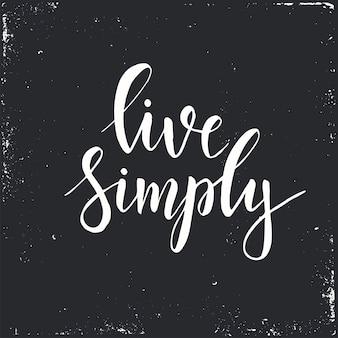 Leef eenvoudig. conceptuele handgeschreven zin.