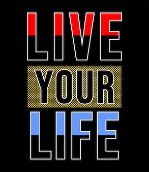 Leef je leven typografie