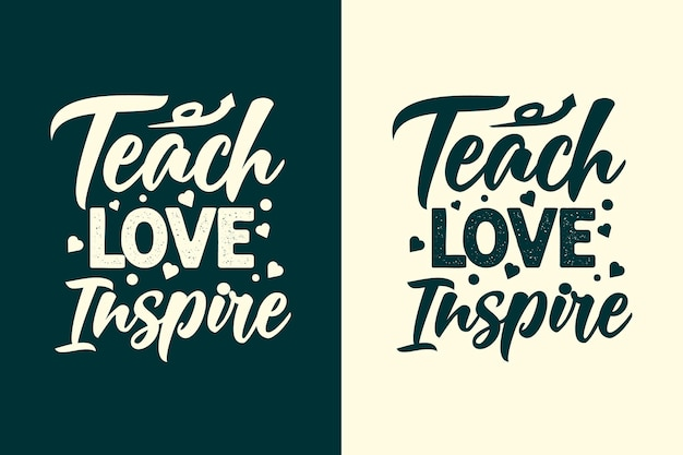Leer liefde inspireren typografie leraar belettering citaten ontwerp t-shirt