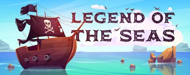 Legend of the seas cartoon banner piratenschip met zwarte zeilen kanonnen en vrolijke roger vlag