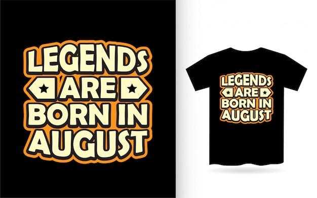Legenden worden geboren in augustus belettering ontwerp voor t-shirt