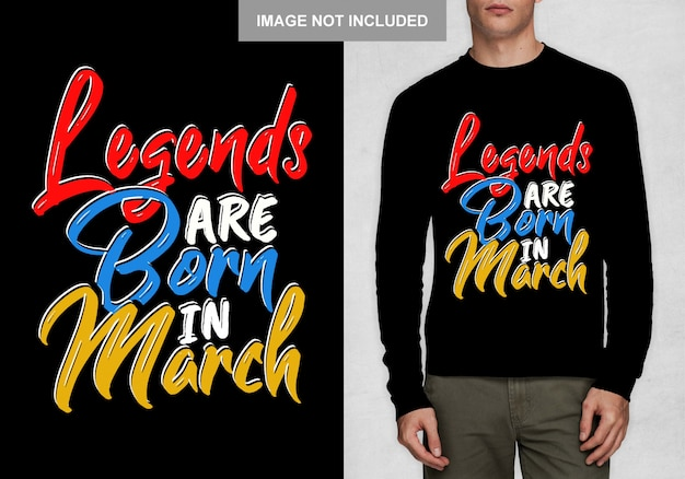 Legenden worden geboren in maart. typografieontwerp voor t-shirt