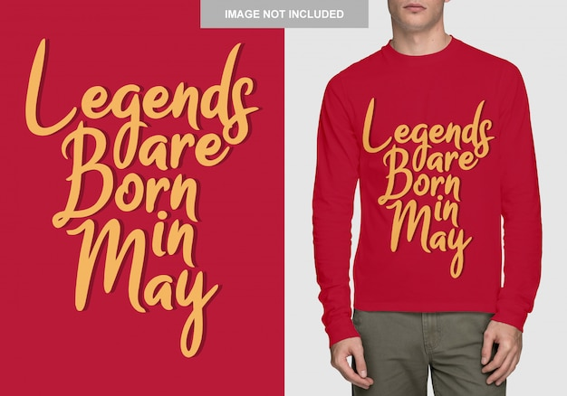 Legenden worden geboren in mei. typografieontwerp voor t-shirt