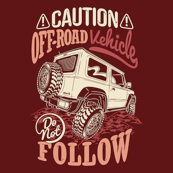 Let op offroad-voertuigen volgen geen citaten die avontuurlijke citaten zeggen